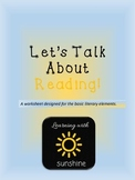 Let's Talk About Reading: A story elements worksheet
