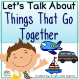 Lets Talk About Things That Go Together with Partner Talk and Class Discussions