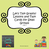 Let's Talk Graphs! Graphing Lessons and Task Cards for Sma
