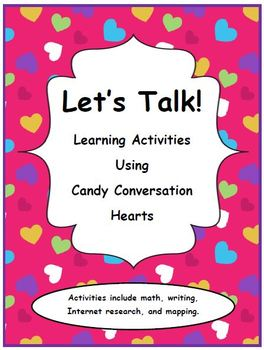 Valentine's Day: Let's Talk! Learning Activities Using Candy Conversation Hearts