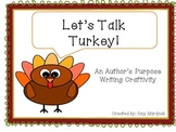 Let's Talk Turkey! {Print and Go}Thanksgiving Author's Purpose Craftivity