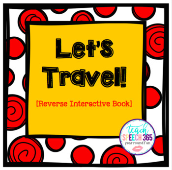 Let's Travel Reverse Interactive Book and Activities
