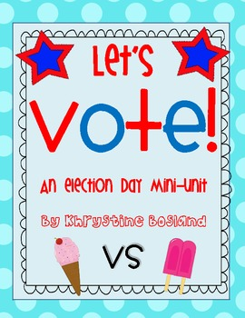 Let's Vote - An {Election Day} Or {Presidents Day} Mini Unit