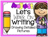 Let's Work On Writing August {Drawing Detailed Pictures}
