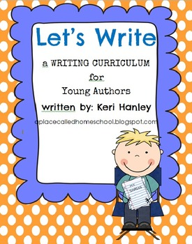 Let's Write: A Writing Curriculum for Young Authors {A Year of Writing Lessons}