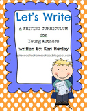 Let's Write: A Writing Curriculum for Young Authors {A Yea