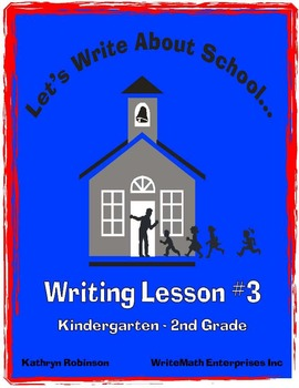 Let's Write About School - Back To School Writing Activities - K, 1st, 2nd Grade