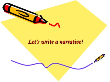 Let's Write a Narrative! PowerPoint
