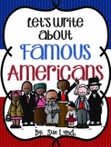 Let's Write about Famous Americans