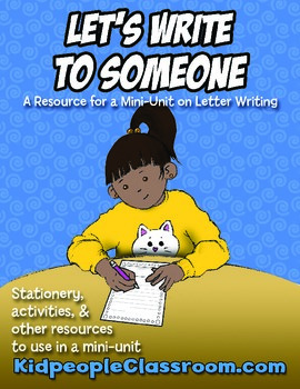 Let's Write to Someone– Letter Writing Mini-Unit Resources