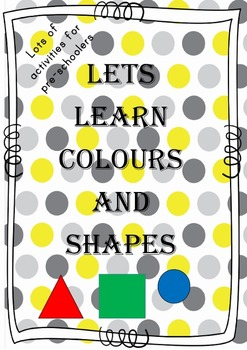 Lets learn colours and shapes - prek to kindergarten pack