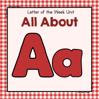 Letter A- Preschool Letter of the Week Unit