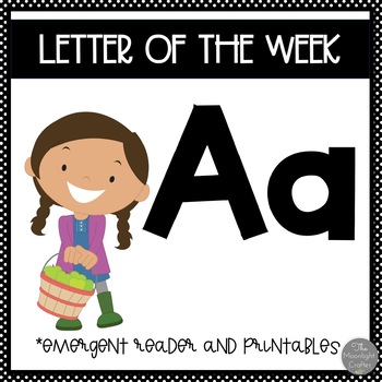 Letter of the Week ❤️ A Emergent Reader and Literacy Materials