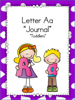 Letter Aa Journal For Toddlers