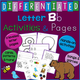 Letter B Unit - Differentiated Letter Pages & Activities