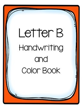Letter B Color and Tracing Pages