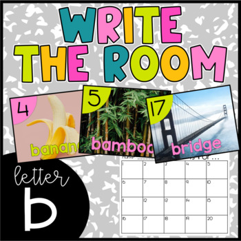 Letter B Write the Room- Literacy Station