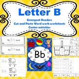 Letter B activities (emergent readers, word work worksheet