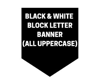 Letter Banner - Black and White Block Letters - Uppercase ONLY