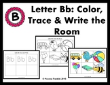 Letter Bb Color, Trace & Write the Room