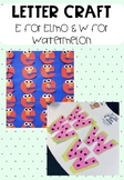 Letter Craft - E for Elmo and W for Watermelon