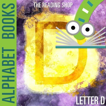 Letter D Alphabet Book - Helps Students Learn Letters and Sounds - ABC Book
