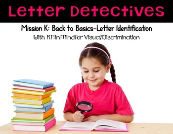 Letter Detectives:  Letter Identification with RTI in Mind