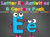 Letter Ee Activities Pack (CCSS)