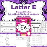 Letter E activities (emergent readers, word work worksheets, centers)