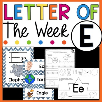 Letter E- Letter of the Week E - Letter of the Day E