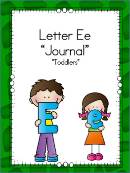 Letter Ee Journal  for Toddlers