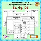 Letter Ee, Gg, Dd Practice-Benchmark© Phonics Curriculum-Kindergarten Unit 6