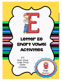 Letter Ee Short Vowel Activities