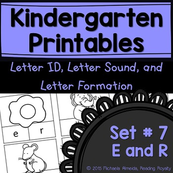 Letter Formation, Letter ID, and Letter Sound Printables (E,R)