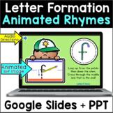 Letter Formation Rhymes - Animated Google Slides