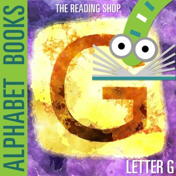 Letter G Alphabet Book - Helps Students Learn Letters and Sounds - ABC Book