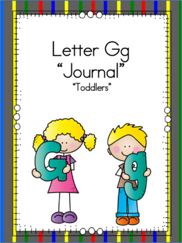 Letter Gg Journal for Toddlers