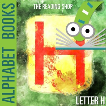 Letter H Alphabet Book - Helps Students Learn Letters and Sounds - ABC Book