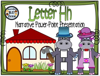 Letter H- NARRATIVE (TALKING) Power Point Presentation