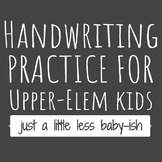 Letter/Handwriting Practice for Upper Elementary Kids