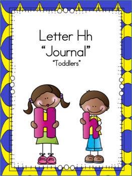 Letter Hh Journal for Toddlers