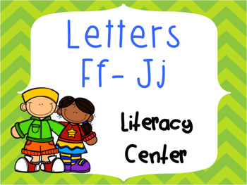 Letter Identification and Beginning Sound Center Ff to Jj
