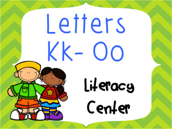 Letter Identification and Beginning Sound Center Kk to Oo