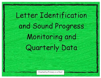Letter Identification and Sound Progress Monitoring and Quarterly Data