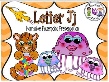Letter J- NARRATIVE (TALKING) Power Point Presentation