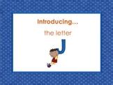 Letter Jj - Alphabet Lesson – Power Point – Interactive – Teaching the Letter J