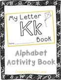 Letter K: Alphabet Activity Book