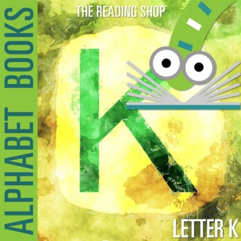 Letter K Alphabet Book - Helps Students Learn Letters and Sounds - ABC Book