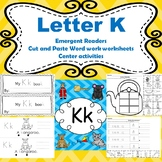 Letter K activities (emergent readers, word work worksheets, centers)