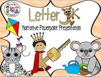 Letter K- NARRATIVE (TALKING) Power Point Presentation